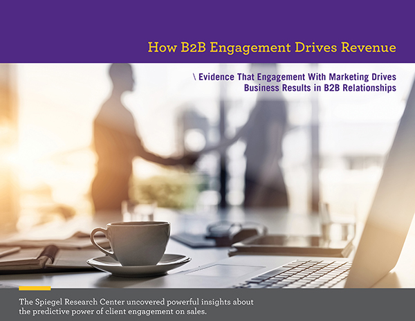 """Report Cover """"How B2B Engagement Drives Revenue, Evidenc that engagement with marketing drives business results in B2B relationships"""""""